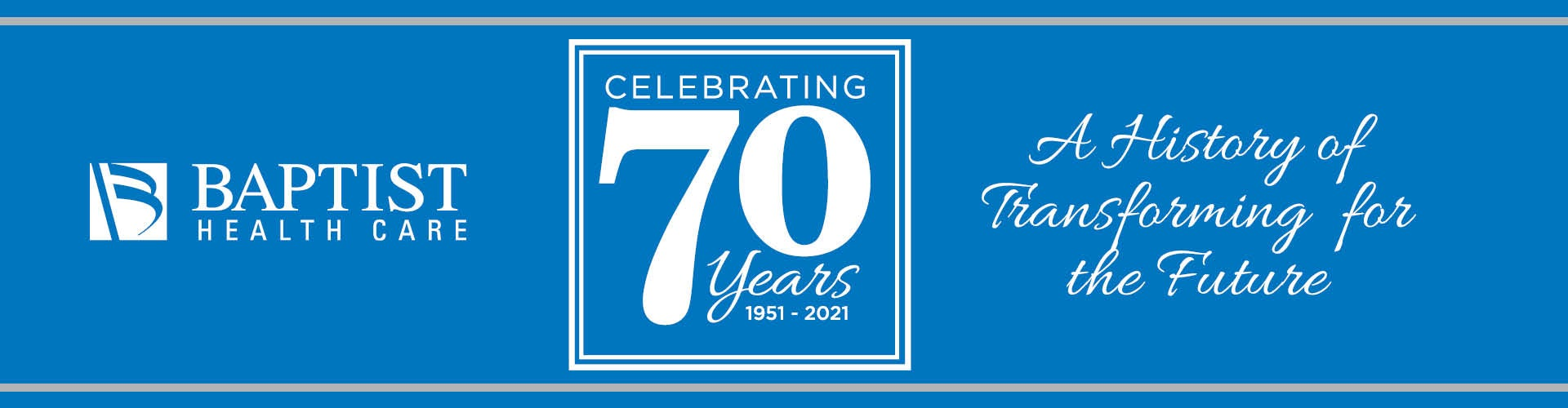 Graphic of Baptist Health Care celebrating 70 years (1951 to 2021) with text saying