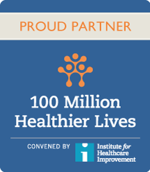 Proud Partner in the 100 Million Healthier Lives Initatives, convened by the Institute for Healthcare Improvement