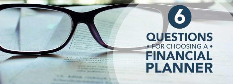 6 questions for choosing a financial planner