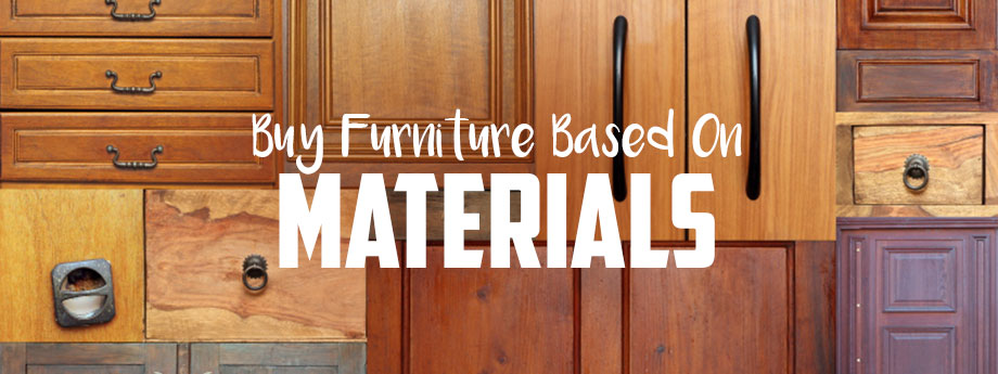 Buy Furniture Based on Materials