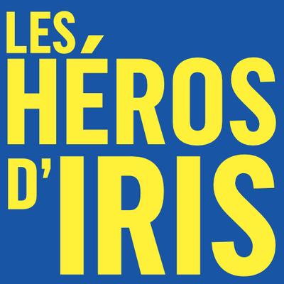Les héros d'Iris