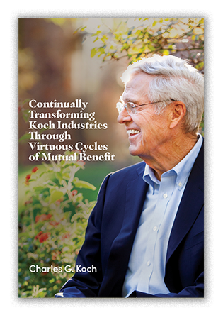 """Book cover for """"Continually Transforming Koch Industries Through Virtuous Cycles of Mutual Benefit"""" by Charles Koch"""