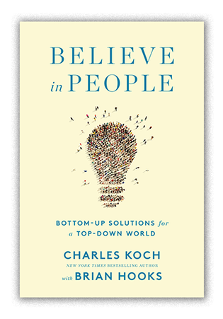 """Book cover for """"Believe in People"""" by Charles Koch with Brian Hooks"""