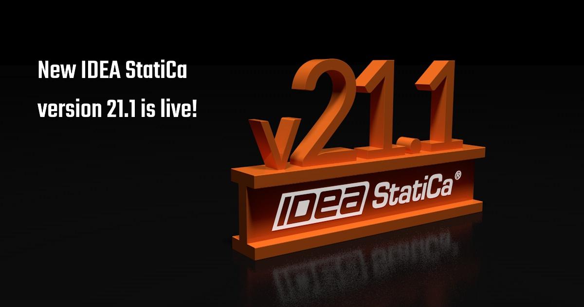 New IDEA StatiCa version 21.1 is live!