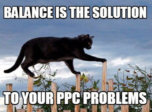 Meme of a black cat on pillars with white text overlay saying Balance is the solution to your PPC problems