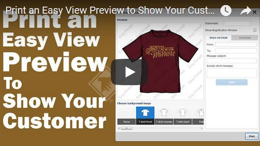 print an Easy View preview to show your customer