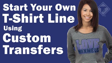 start your own t-shirt line using custom transfers