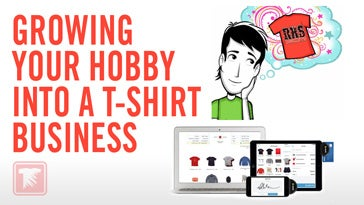 growing your hobby into a t-shirt business