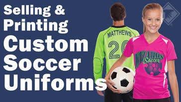 selling and printing custom soccer uniforms