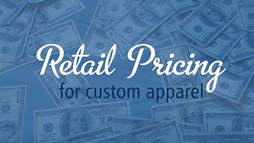 retail pricing for custom apparel