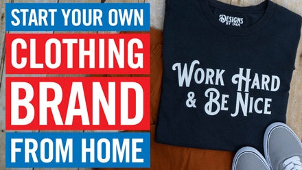 start your own clothing brand from home