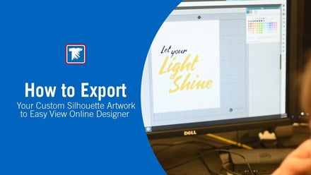 how to export your custom Silhouette artwork to Easy View