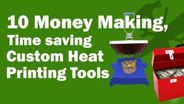 10 money making custom heat printing tools