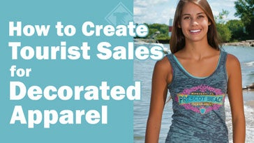 how to create tourist sales for decorated apparel