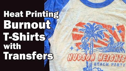 heat printing burnout t-shirts