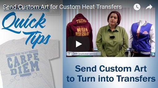 send custom art for custom heat applied transfers