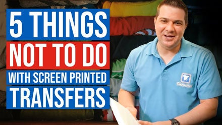 5 things not to do with screen printed transfers video