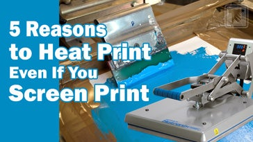 5 reasons to heat print even if you screen print
