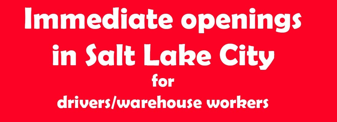 immediate openings in salt lake city for drivers and warehouses workers