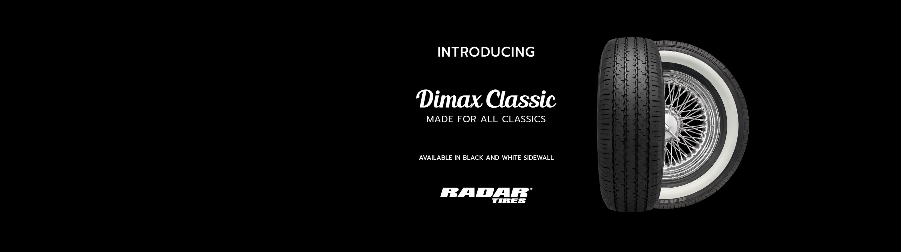 Introducing Dimax Classic by Radar Tires