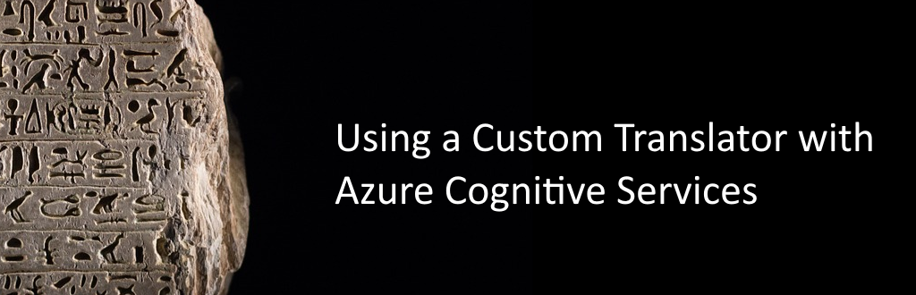 Using a Custom Translator with Azure Cognitive Services