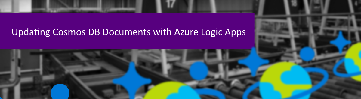 Updating Cosmos DB Documents with Azure Logic Apps
