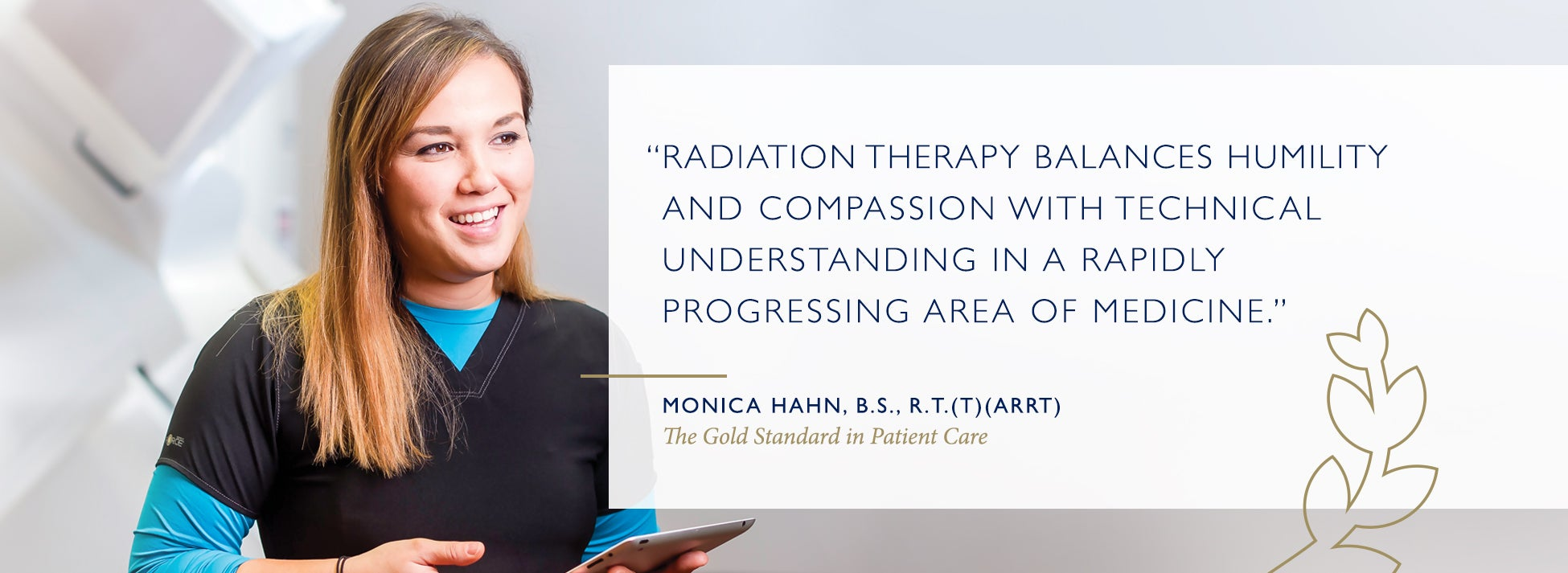 Radiation Therapy balances humility and compassion