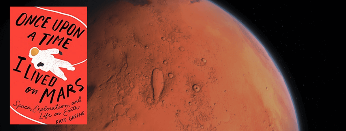 Front cover of book - Once Upon a Time I live on Mars by Kate Greene