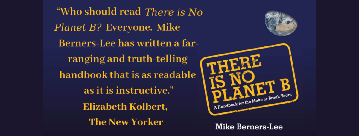 Front cover of book - There is no planet B by Mike Berners Lee
