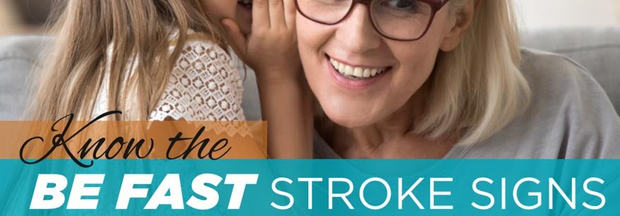 Know the BE FAST stroke signs