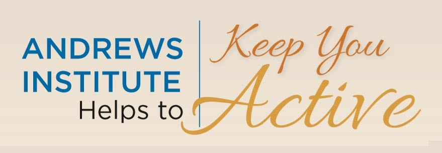 Andrews Institute Helps to Keep You Active