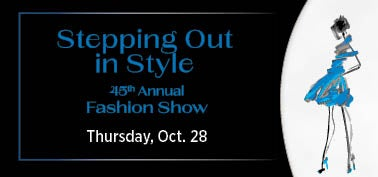 Stepping Out in Style Fashion Show - Thursday, October 28