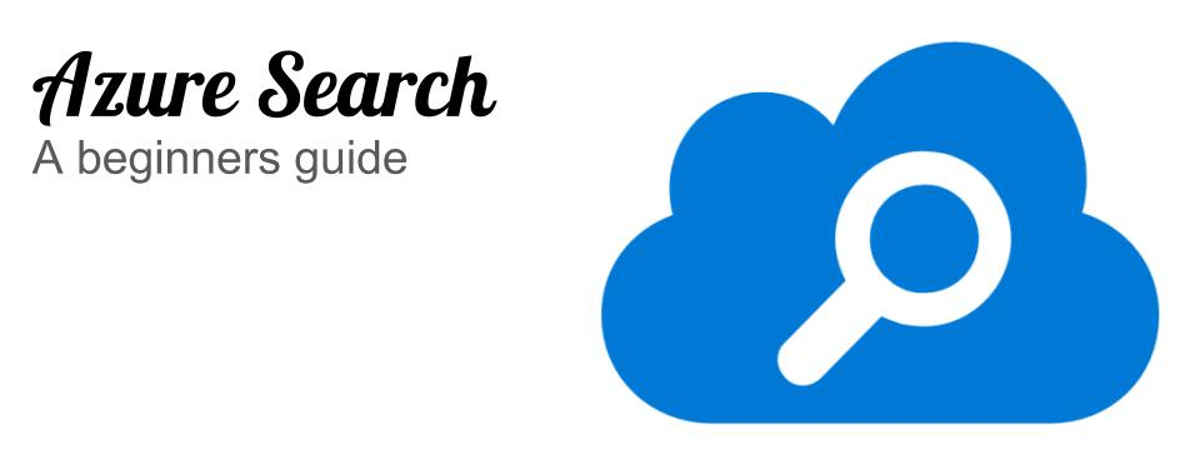 Azure search: a beginner's guide