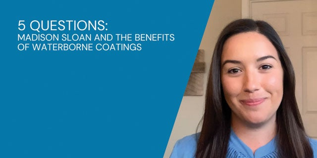 5 Questions: Madison Sloan and the Benefits of Waterborne Coatings