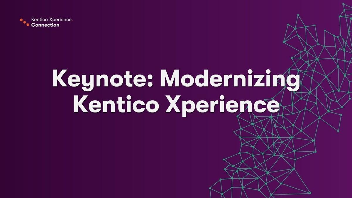 Modernizing Kentico Xperience