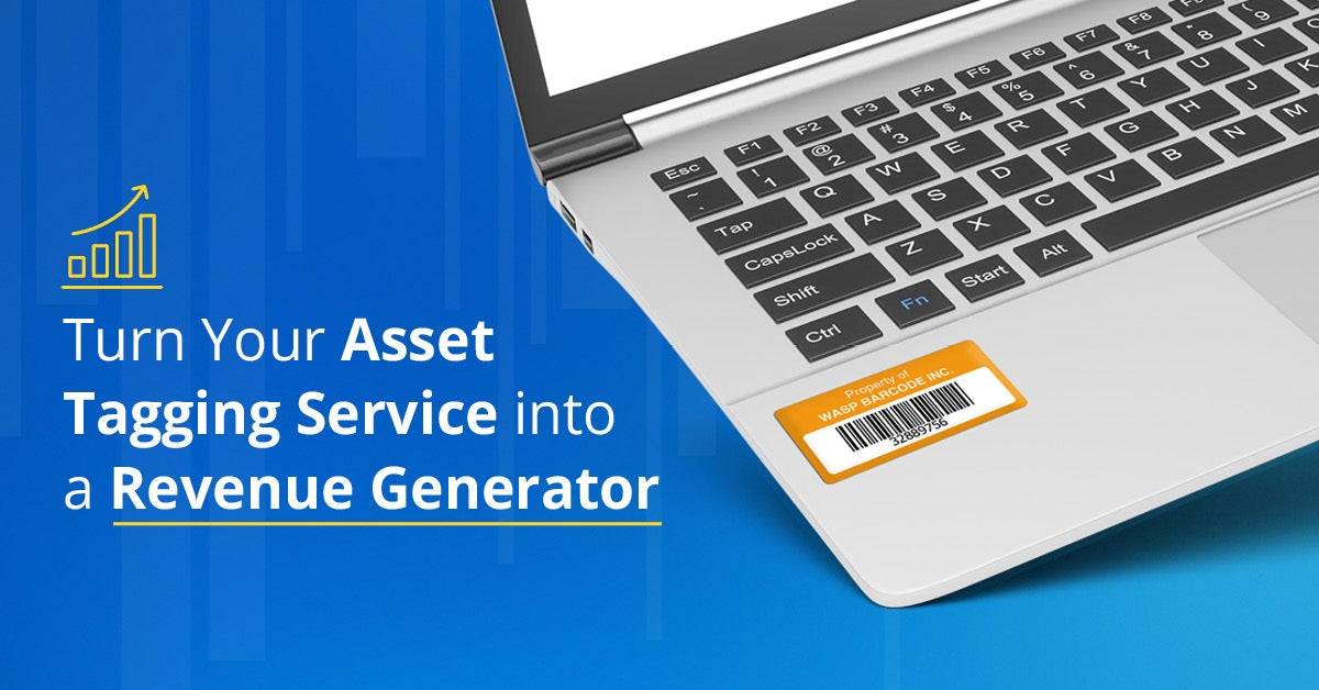 Turn Your Asset Tagging Service Into A Revenue Generator