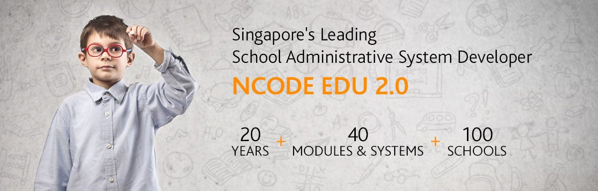 Singapore's Leading School Administrative System Developer Ncode Edu 2.0