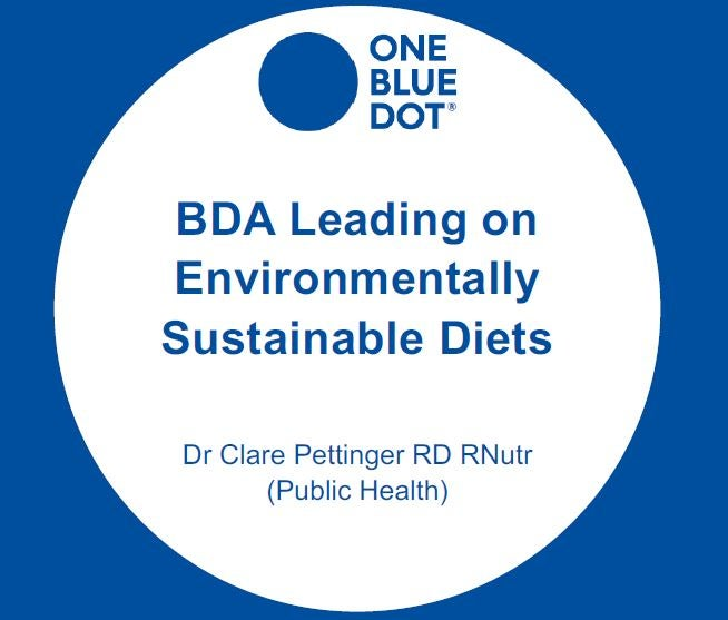 BDA OBD® Sustainable Diets Webinar Slides - Nov 2018: The scientific evidence