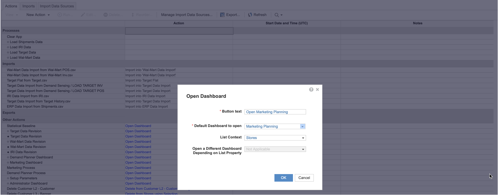 The Open Dashboard dialog with fields completed for an action that uses a context list. Open Marketing Planning is entered in the Button text field, Marketing Planning is selected from the Default Dashboard to open dropdown, and Stores is selected in from the List Context field.