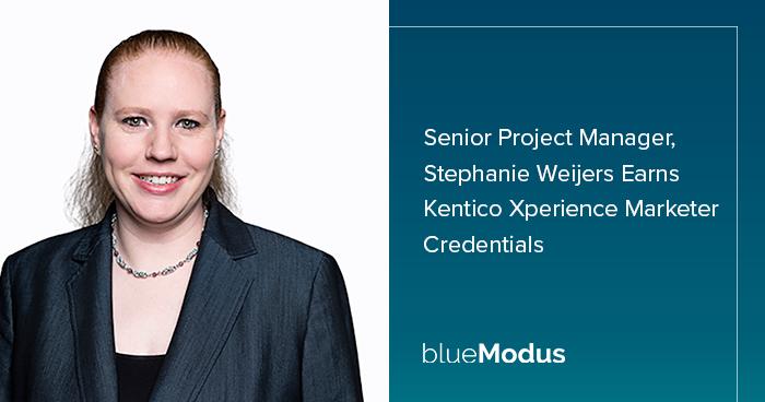 Stephanie Weijers Adds Kentico Xperience Marketing Credentials