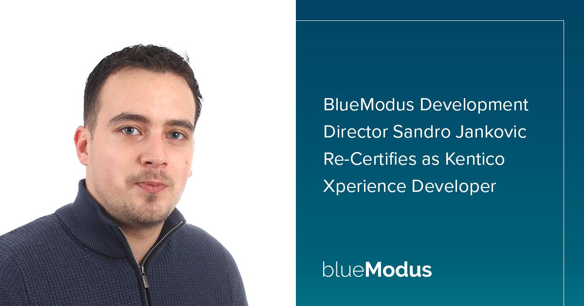 Sandro Jankovic Re-Certifies as Kentico Xperience Developer