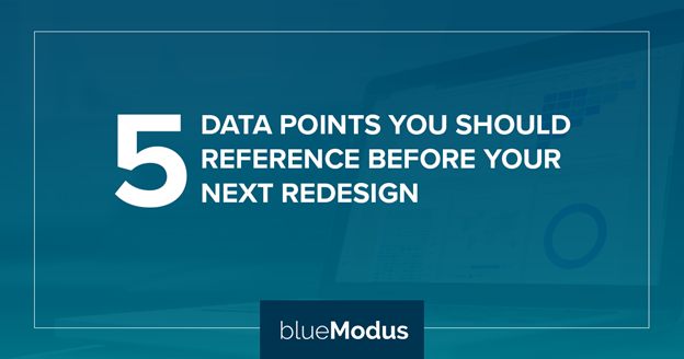 Five Data Points You Should Reference Before Your Next Redesign