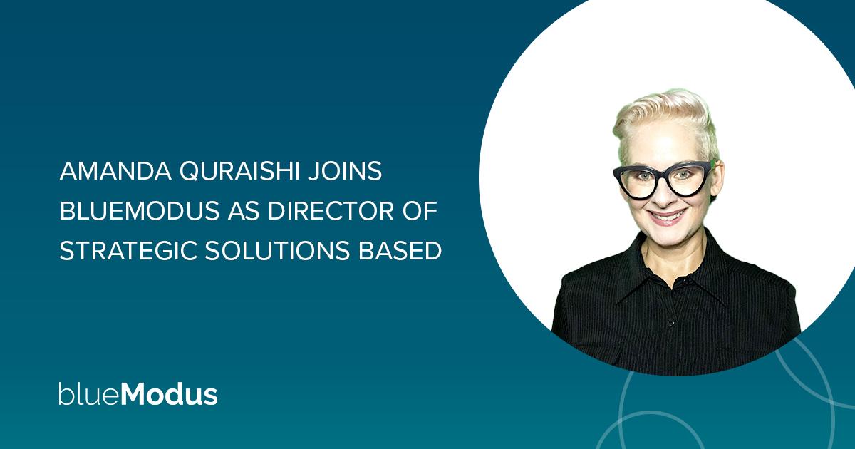 Amanda Quraishi Brings Digital Leadership to BlueModus