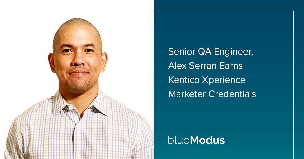 Senior QA Engineer Alex Serran Earns Kentico Xperience Credentials