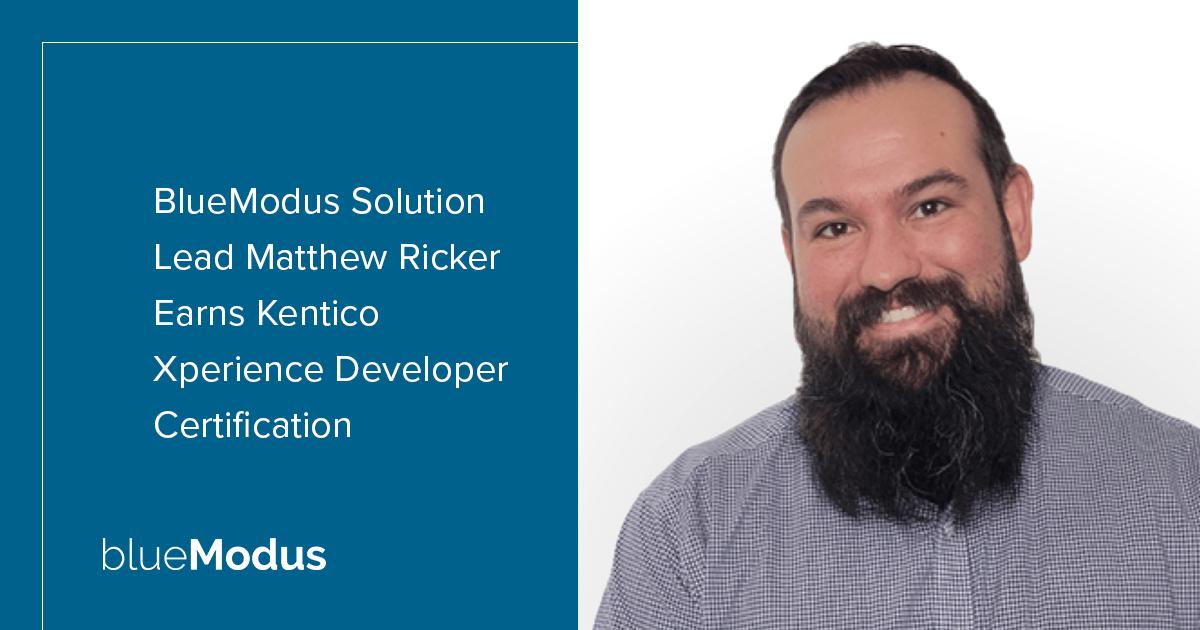 Matthew Ricker Earns Kentico Xperience Developer Certification