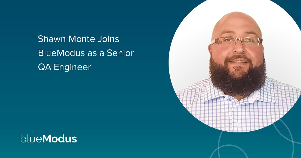 Shawn Monte Brings QA Skills to BlueModus