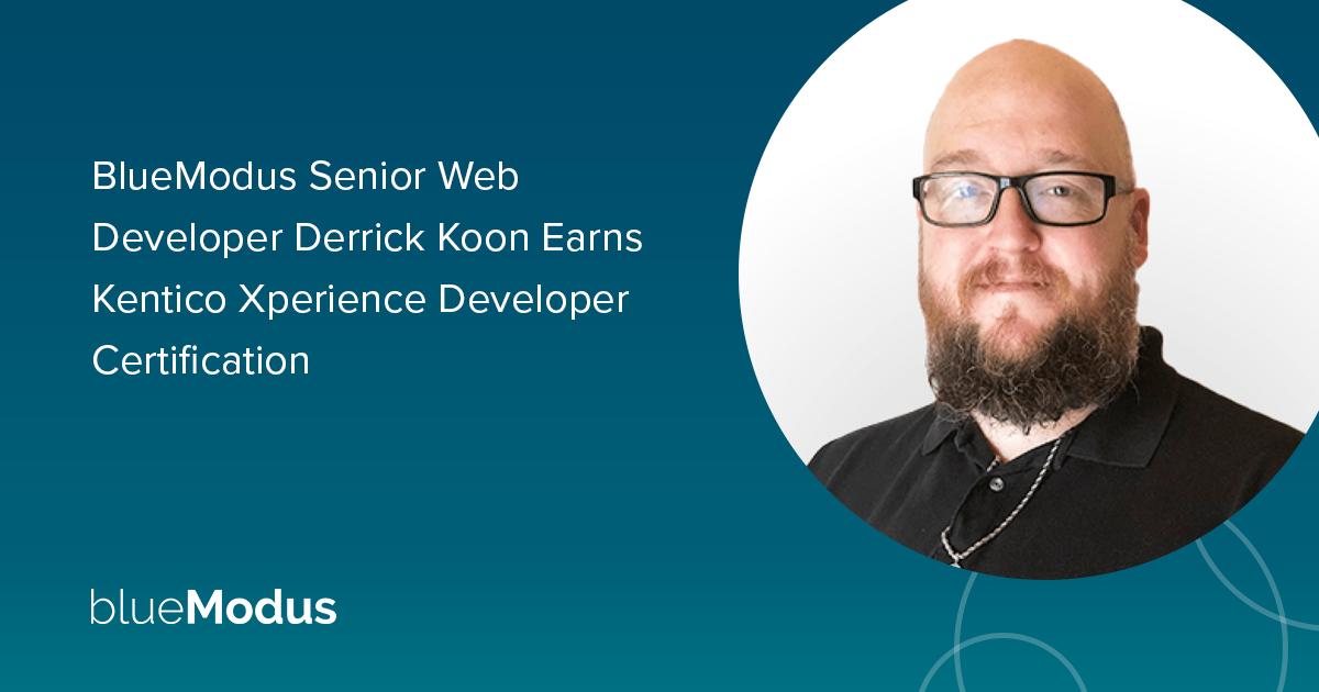 Derrick Koon Earns Kentico Xperience Developer Certification