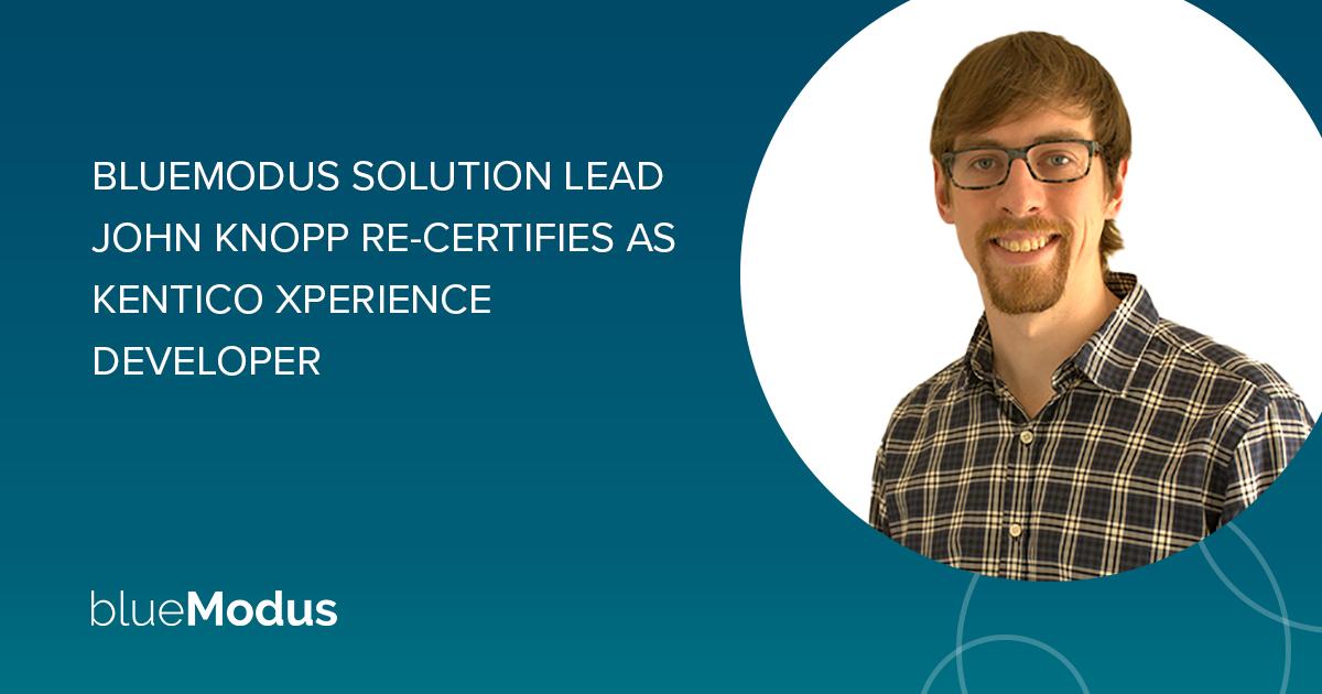 Jon Knopp Re-Certifies as Kentico Xperience Developer