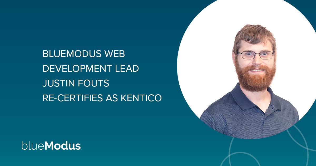 Justin Fouts Re-Certifies as Kentico Xperience Developer