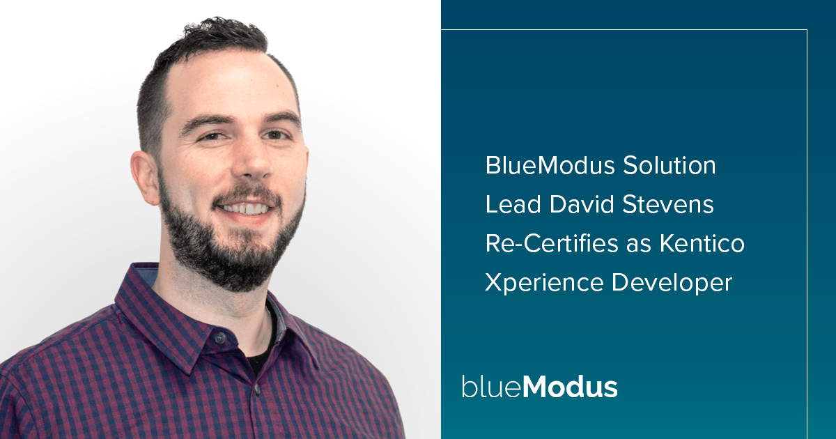 David Stevens Re-Certifies as Kentico Xperience Developer